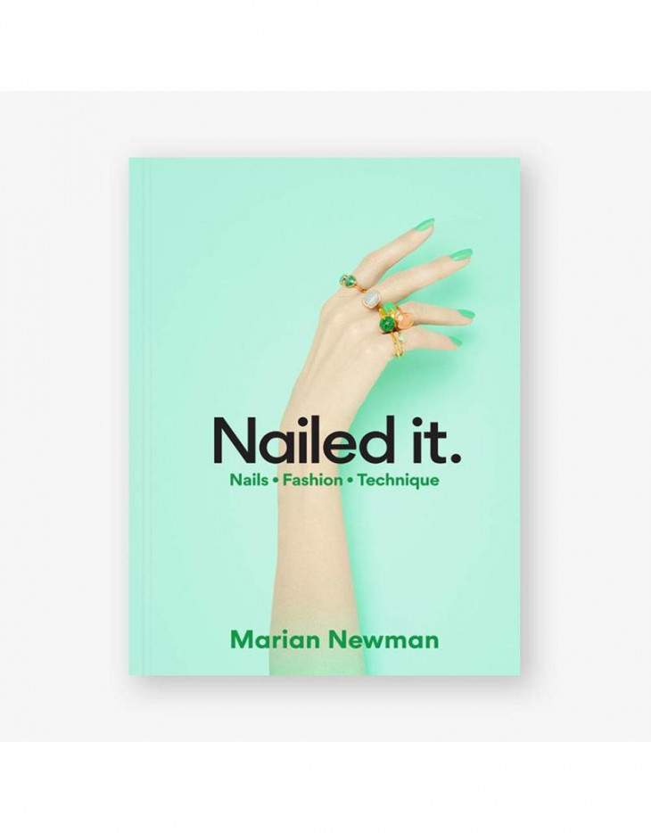Nailed It: Nails, Fashion, Technique, Мариан Ньюман